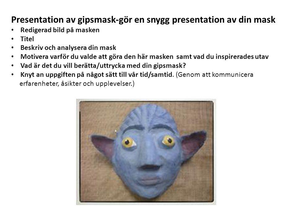 Presentation av gipsmask-gör en snygg presentation av din mask