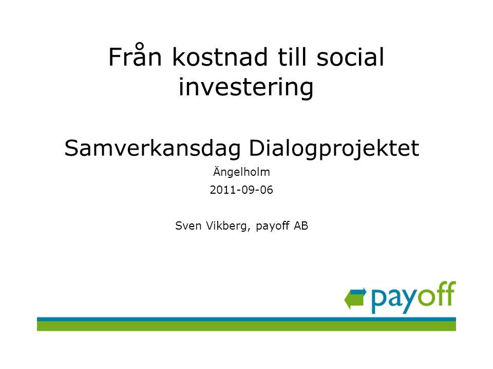 Från kostnad till social investering