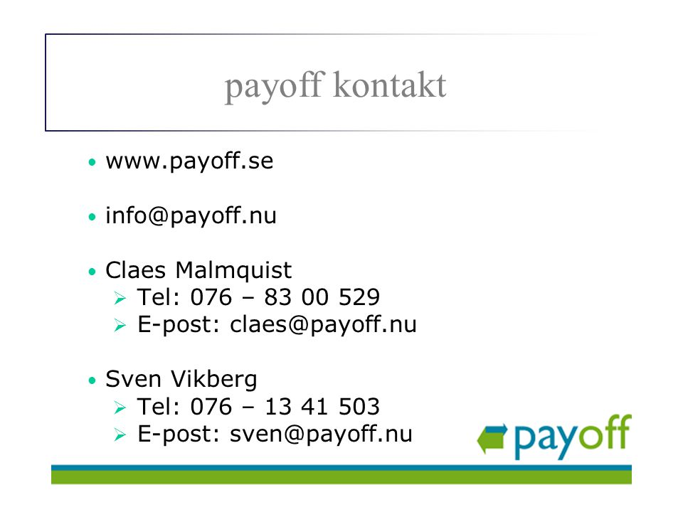 payoff kontakt www.payoff.se info@payoff.nu Claes Malmquist