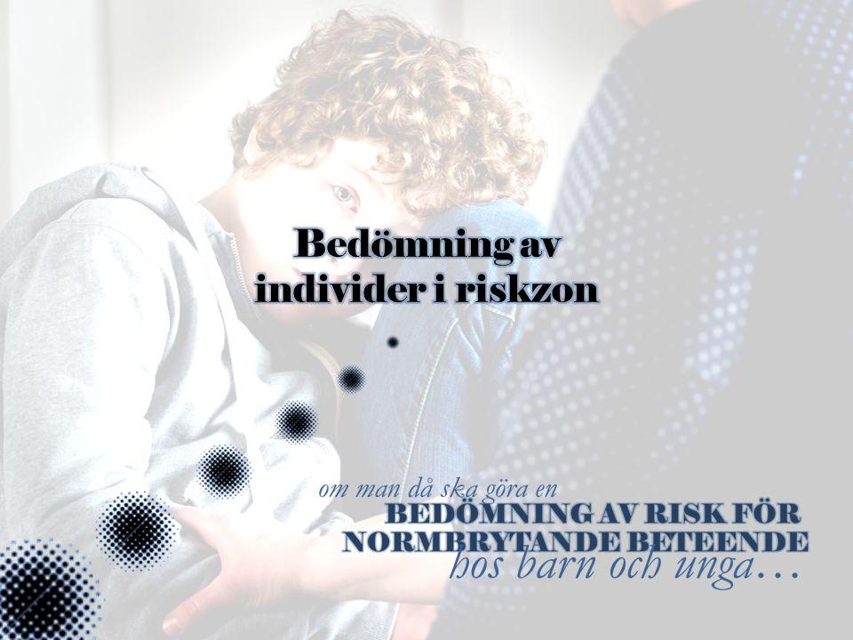 Bedömning av individer i riskzon