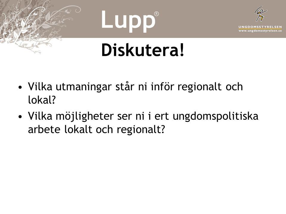 Diskutera! Vilka utmaningar står ni inför regionalt och lokal