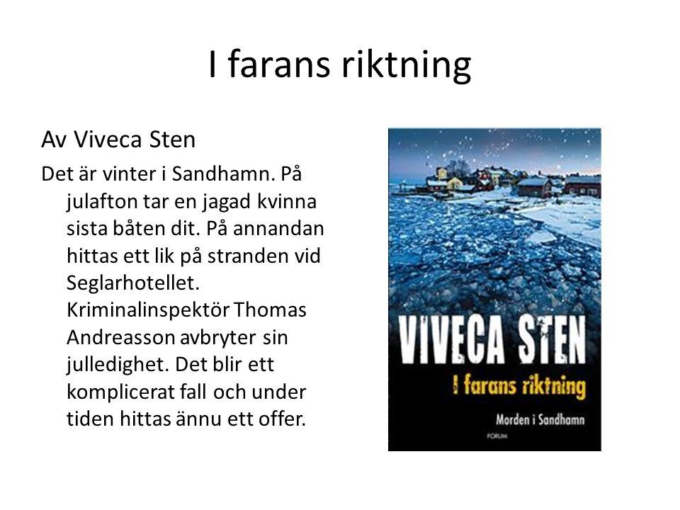 I farans riktning Av Viveca Sten