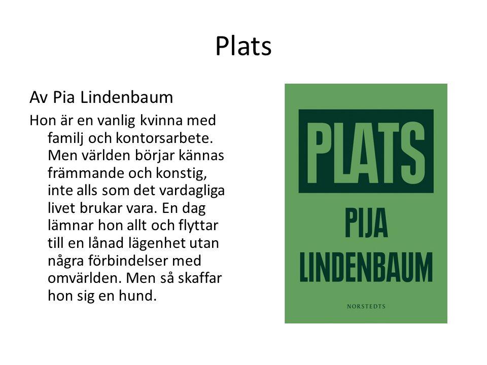 Plats Av Pia Lindenbaum