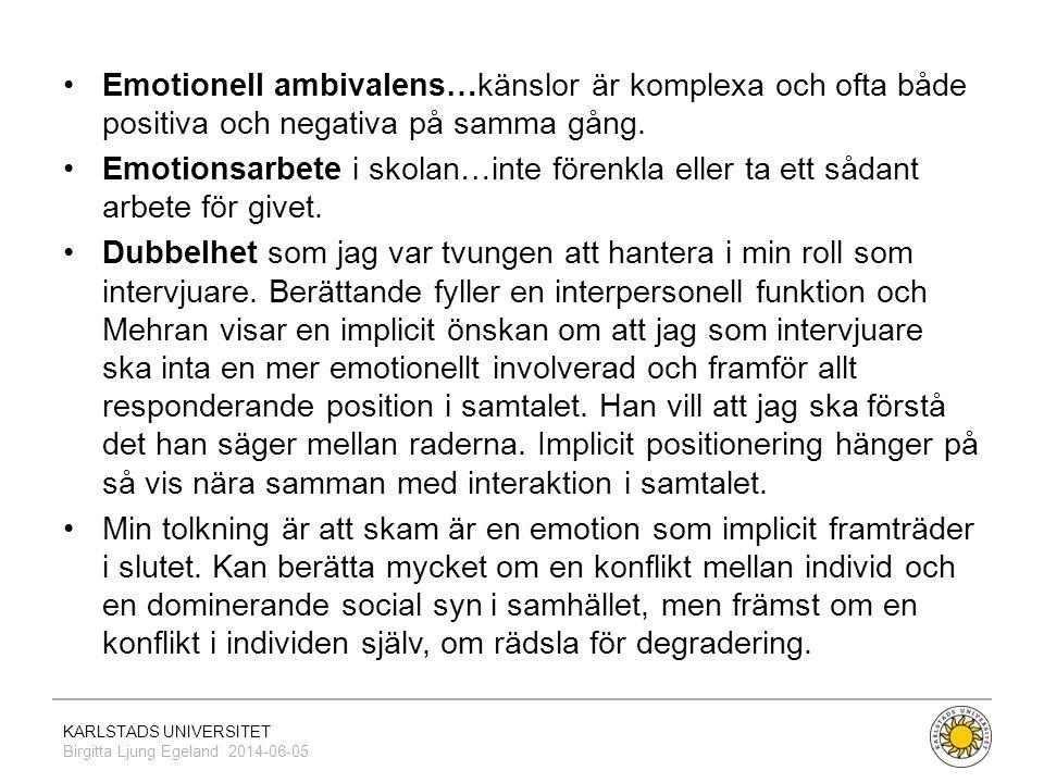 Emotionell ambivalens…känslor är komplexa och ofta både positiva och negativa på samma gång.
