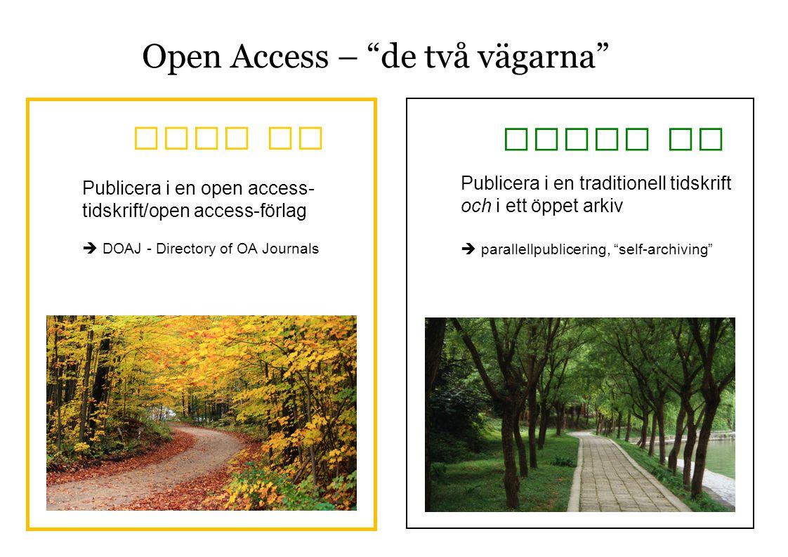 Open Access – de två vägarna
