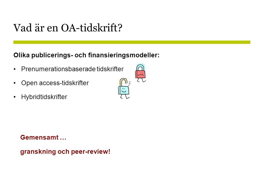 Vad är en OA-tidskrift Olika publicerings- och finansieringsmodeller: