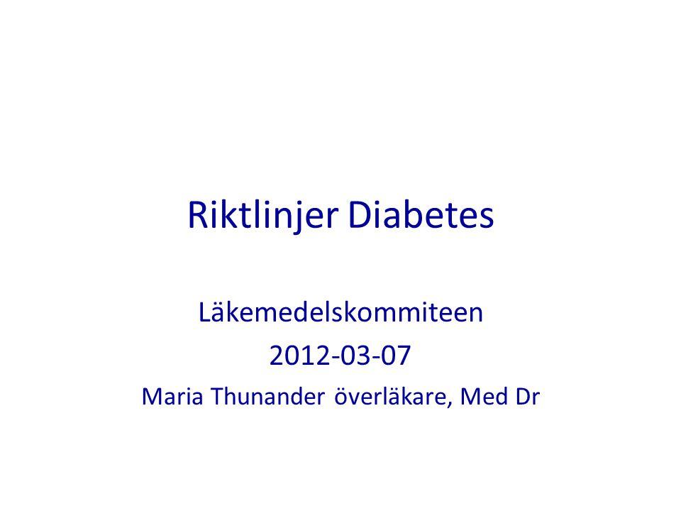 Läkemedelskommiteen 2012-03-07 Maria Thunander överläkare, Med Dr