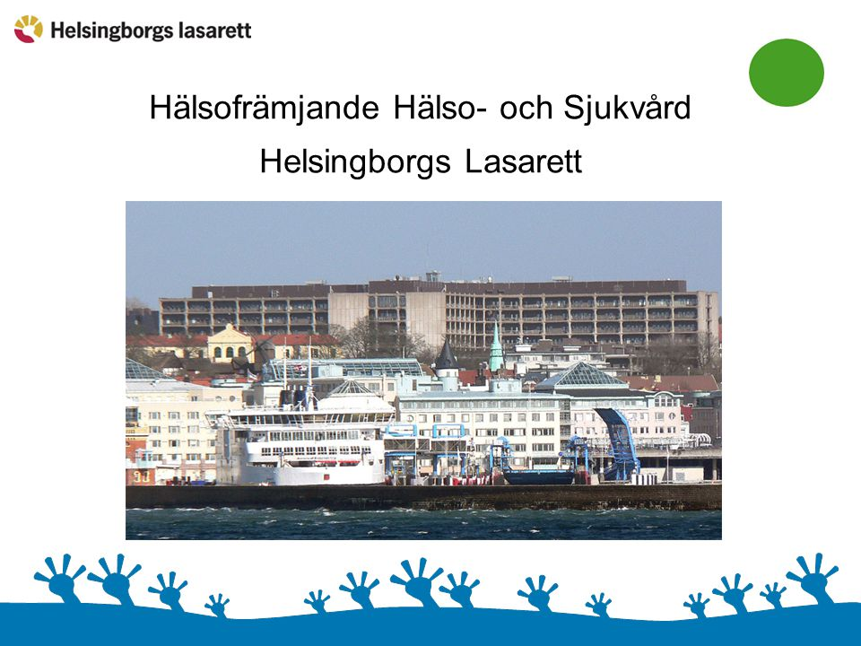 Hälsofrämjande Hälso- och Sjukvård Helsingborgs Lasarett