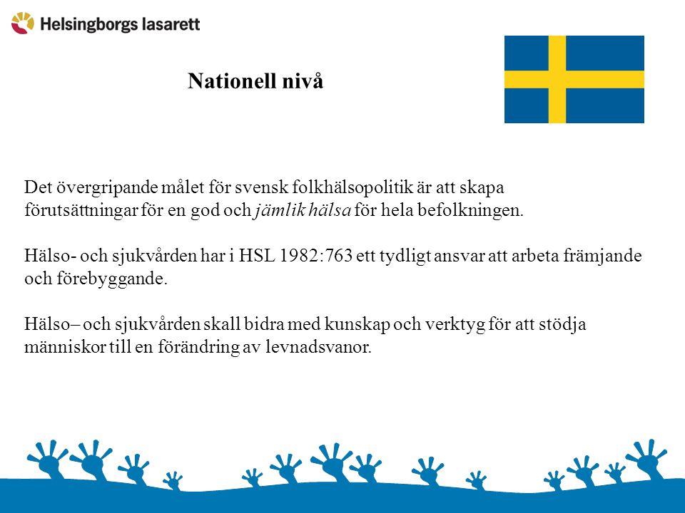 Nationell nivå Det övergripande målet för svensk folkhälsopolitik är att skapa. förutsättningar för en god och jämlik hälsa för hela befolkningen.