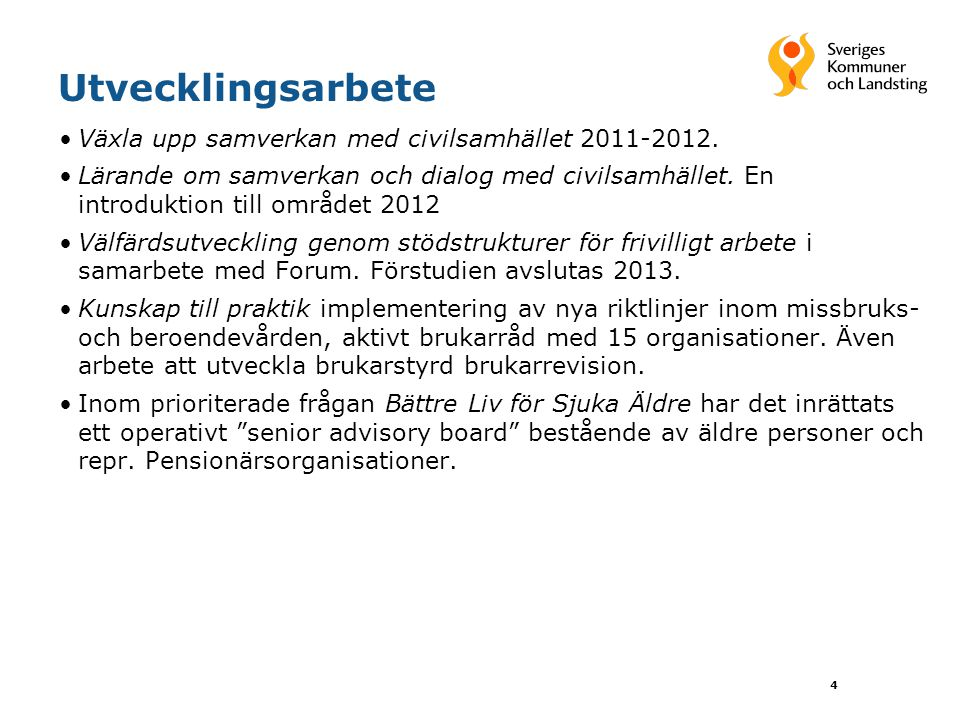 Utvecklingsarbete Växla upp samverkan med civilsamhället 2011-2012.