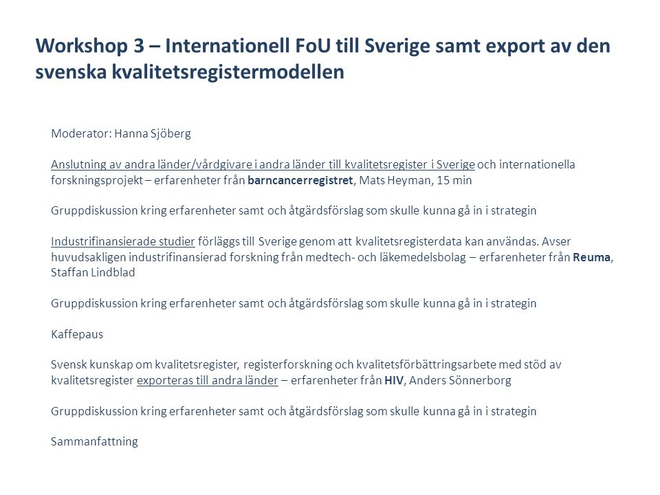 Workshop 3 – Internationell FoU till Sverige samt export av den svenska kvalitetsregistermodellen