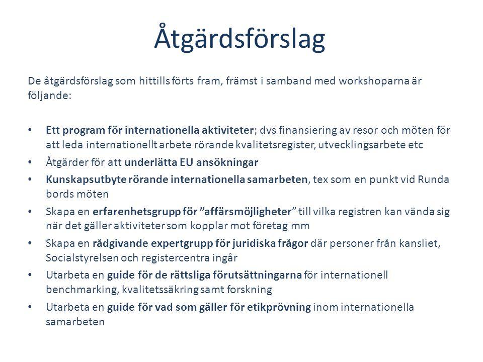 Åtgärdsförslag De åtgärdsförslag som hittills förts fram, främst i samband med workshoparna är följande:
