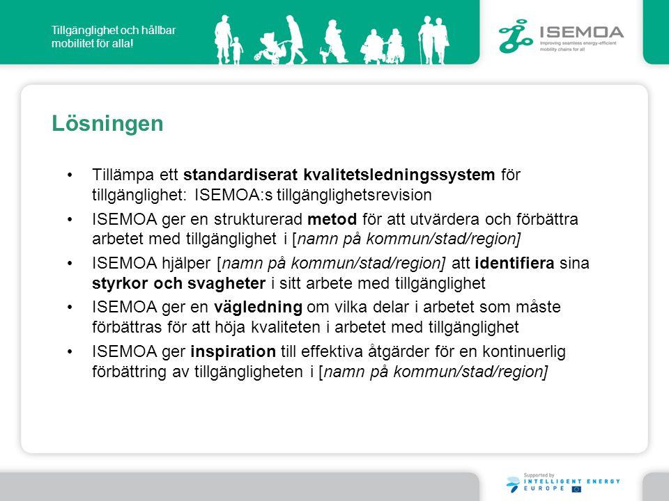 Lösningen Tillämpa ett standardiserat kvalitetsledningssystem för tillgänglighet: ISEMOA:s tillgänglighetsrevision.