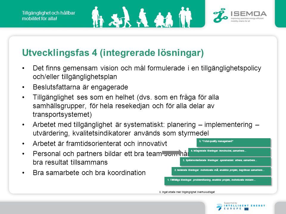 Utvecklingsfas 4 (integrerade lösningar)