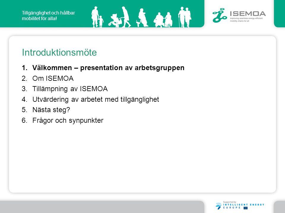 Introduktionsmöte Välkommen – presentation av arbetsgruppen Om ISEMOA