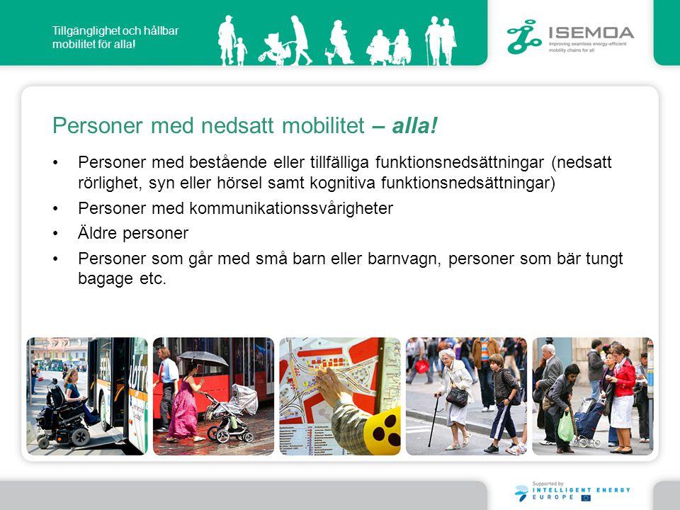 Personer med nedsatt mobilitet – alla!