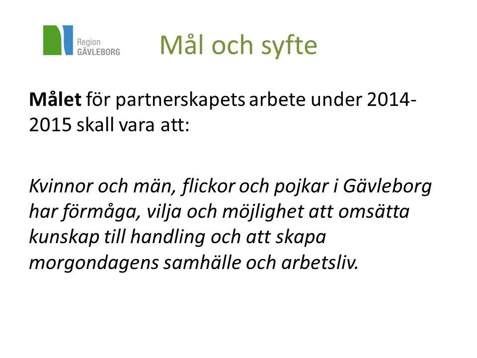 Mål och syfte Målet för partnerskapets arbete under 2014-2015 skall vara att: