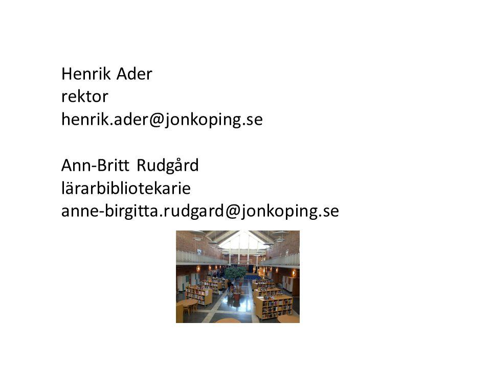 Henrik Ader rektor. henrik.ader@jonkoping.se. Ann-Britt Rudgård.