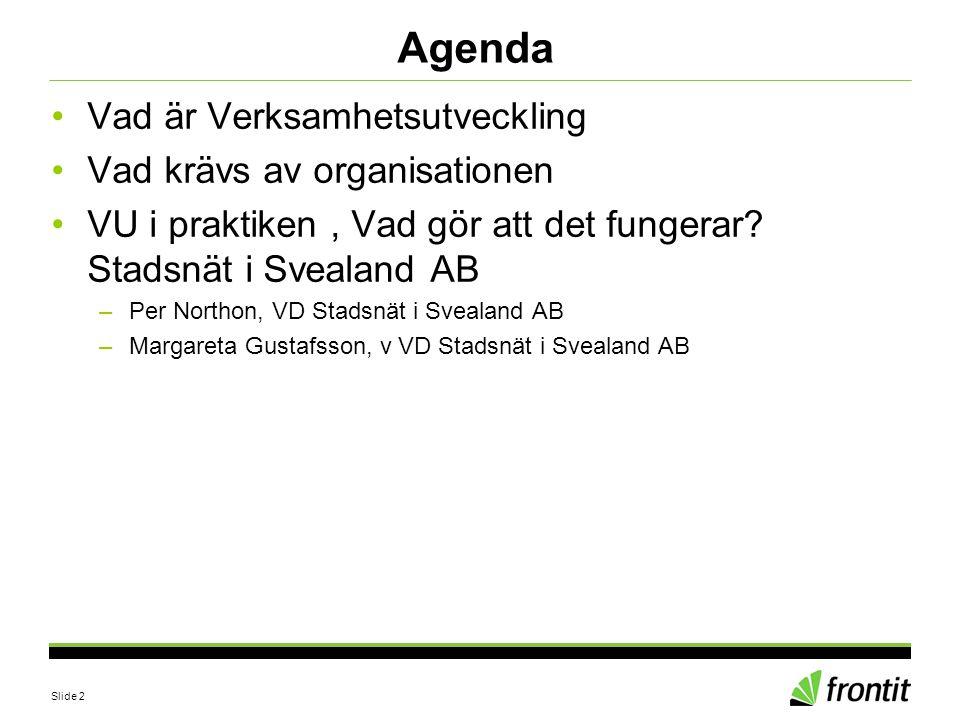 Agenda Vad är Verksamhetsutveckling Vad krävs av organisationen
