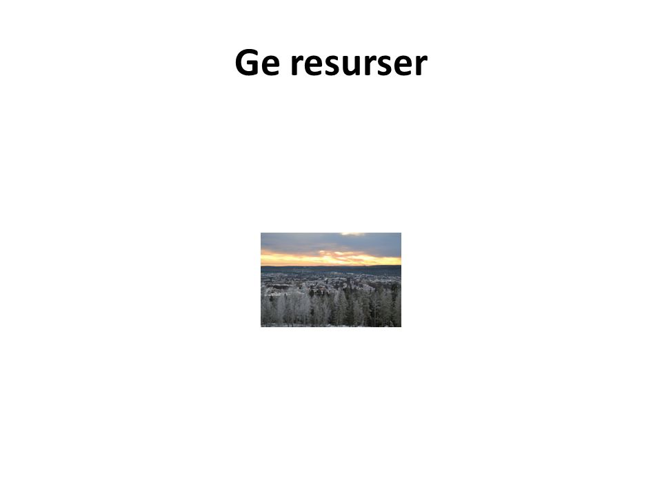 Ge resurser