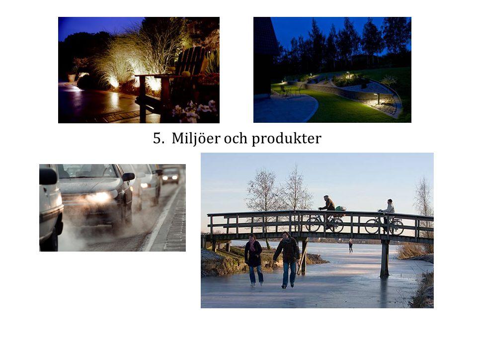 5. Miljöer och produkter