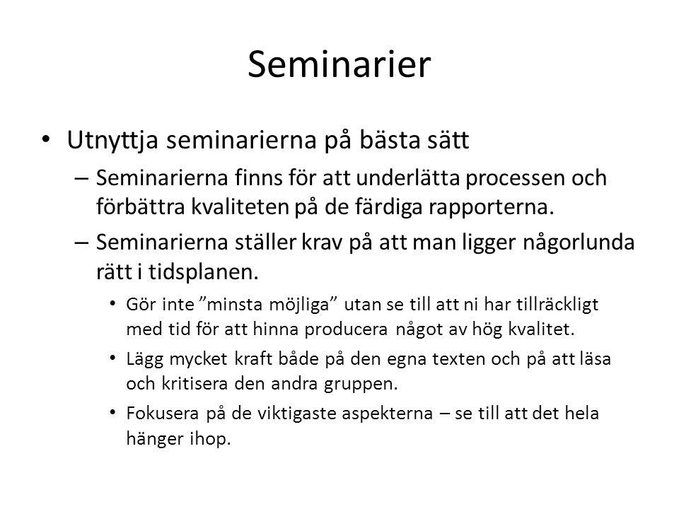 Seminarier Utnyttja seminarierna på bästa sätt