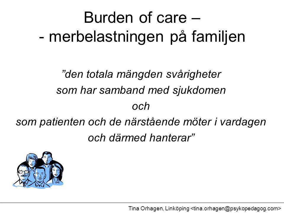 Burden of care – - merbelastningen på familjen