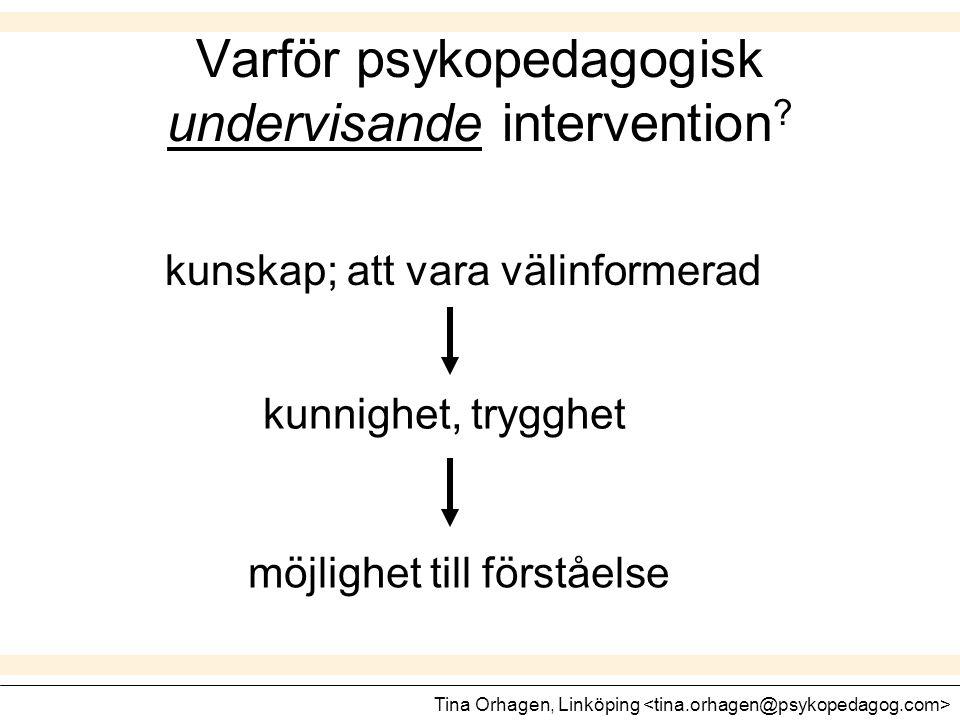 Varför psykopedagogisk undervisande intervention