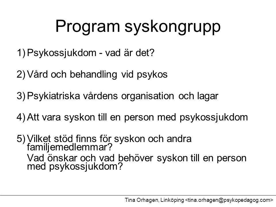 Program syskongrupp 1) Psykossjukdom - vad är det