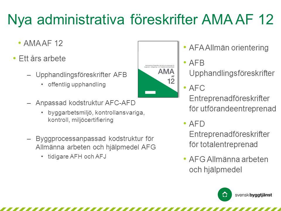 Nya administrativa föreskrifter AMA AF 12
