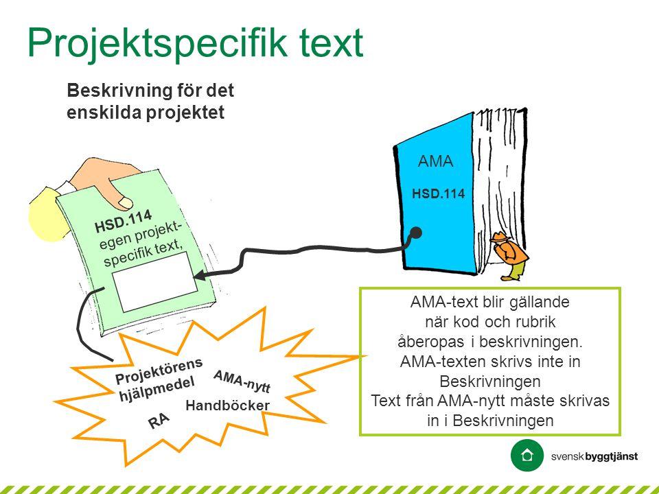 Projektspecifik text Beskrivning för det enskilda projektet AMA