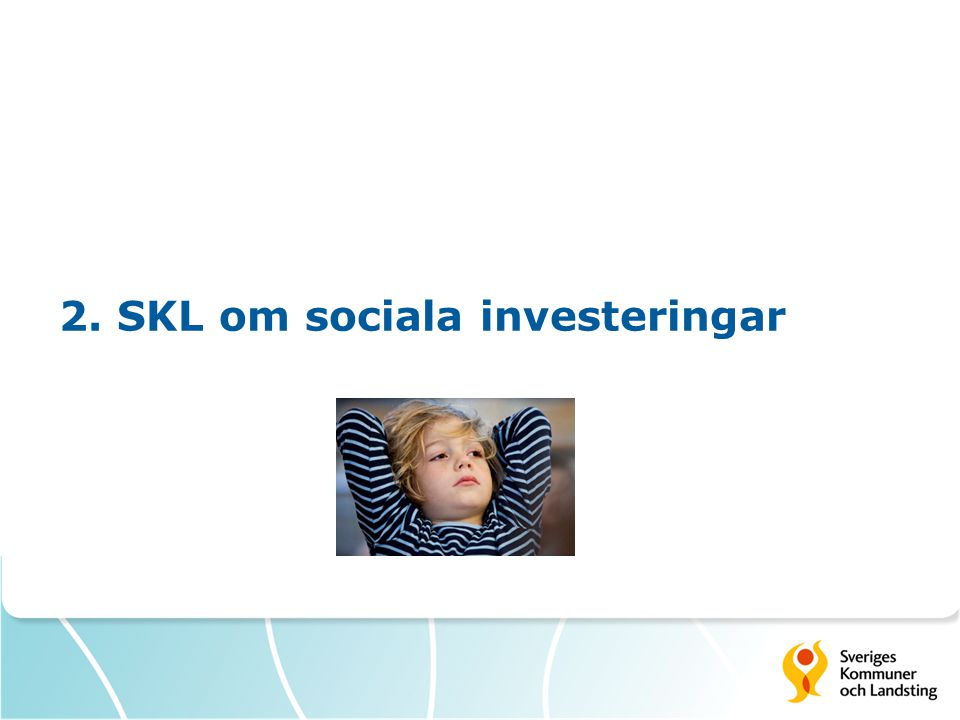 2. SKL om sociala investeringar