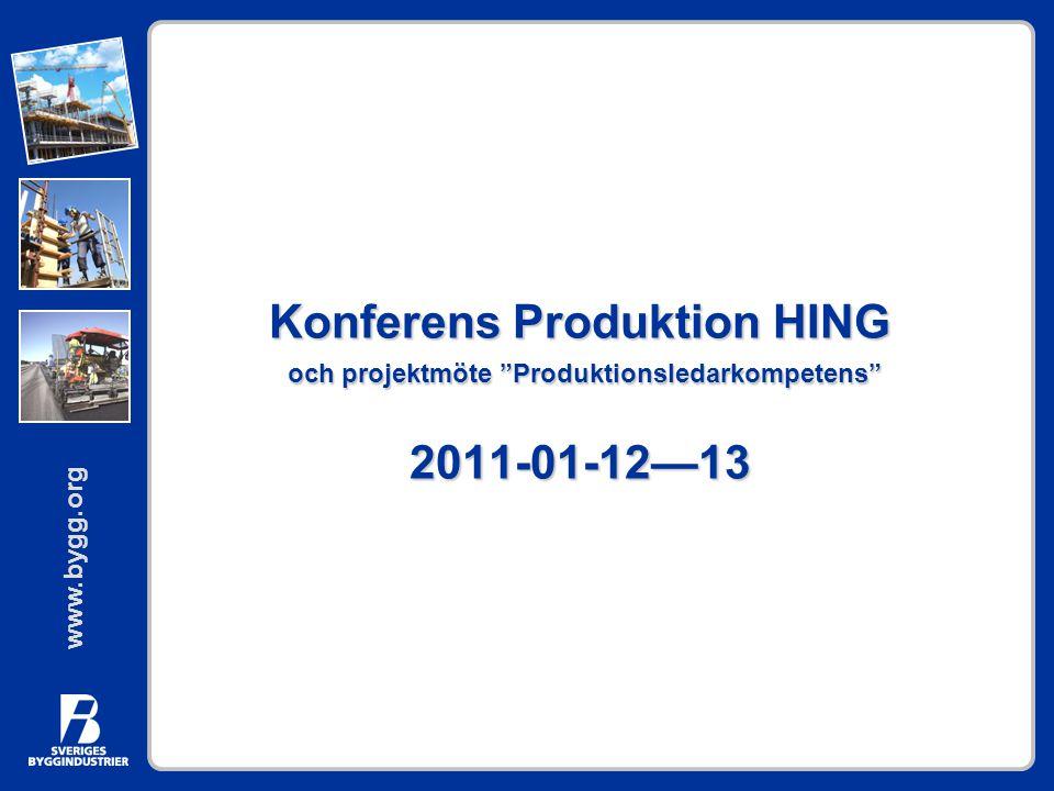 Konferens Produktion HING och projektmöte Produktionsledarkompetens 2011-01-12—13