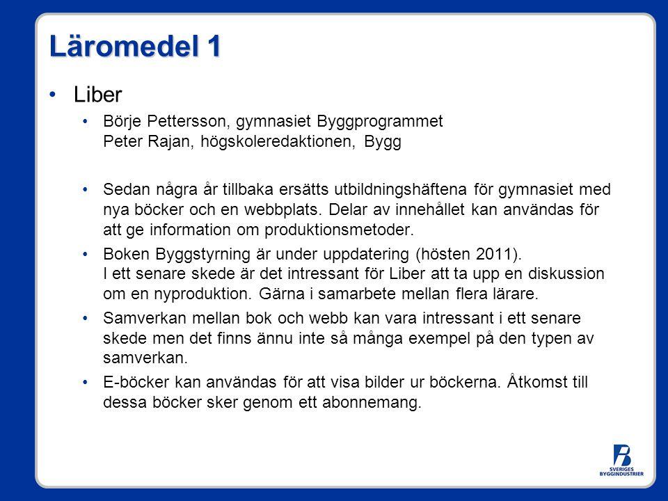 Läromedel 1 Liber. Börje Pettersson, gymnasiet Byggprogrammet Peter Rajan, högskoleredaktionen, Bygg.