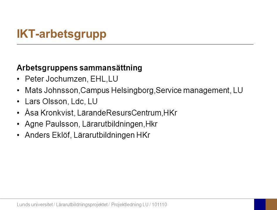 IKT-arbetsgrupp Arbetsgruppens sammansättning Peter Jochumzen, EHL,LU