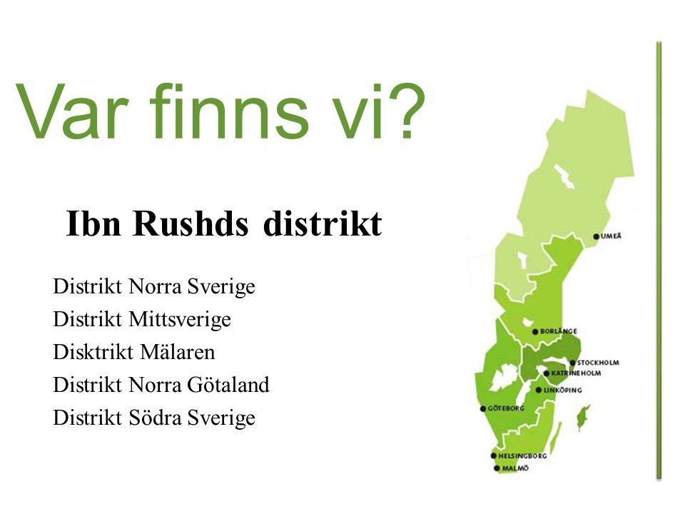 Var finns vi Ibn Rushds distrikt Distrikt Norra Sverige