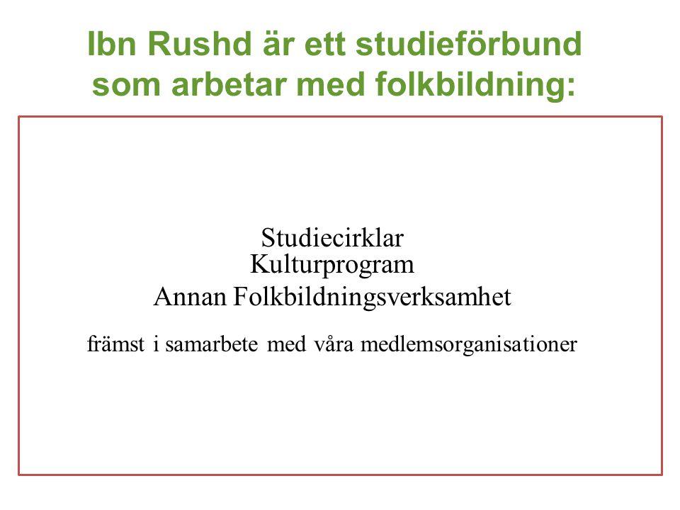 Ibn Rushd är ett studieförbund som arbetar med folkbildning: