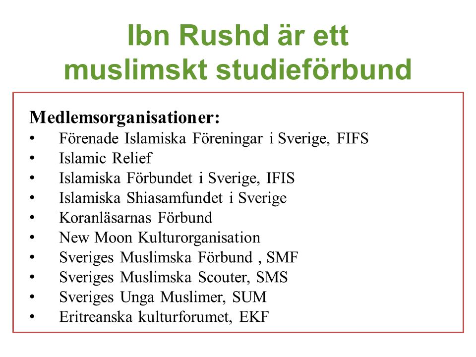 Ibn Rushd är ett muslimskt studieförbund