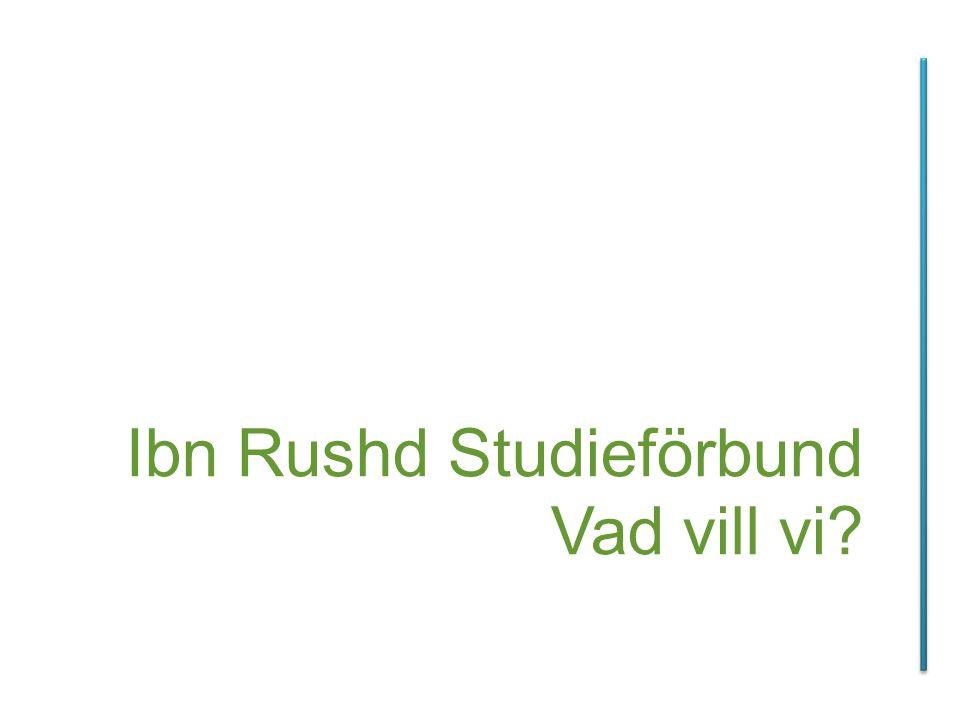 Ibn Rushd Studieförbund Vad vill vi