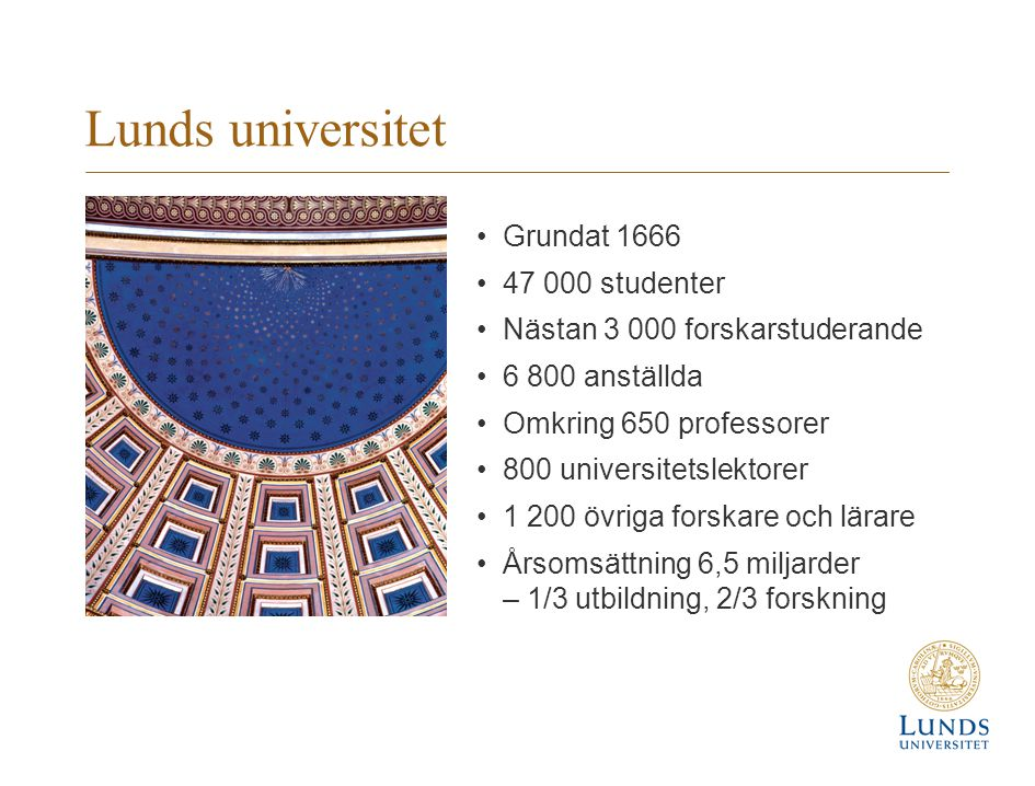 Lunds universitet Grundat 1666 47 000 studenter