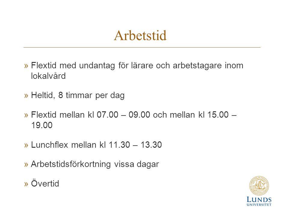 Arbetstid Flextid med undantag för lärare och arbetstagare inom lokalvård. Heltid, 8 timmar per dag.