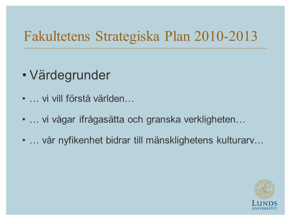 Fakultetens Strategiska Plan 2010-2013