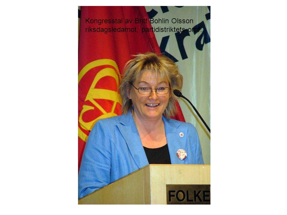 Kongresstal av Britt Bohlin Olsson riksdagsledamot, partidistriktets ordf.