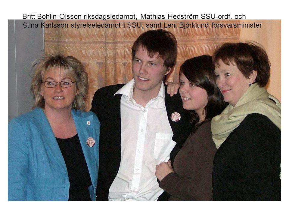 Britt Bohlin Olsson riksdagsledamot, Mathias Hedström SSU-ordf