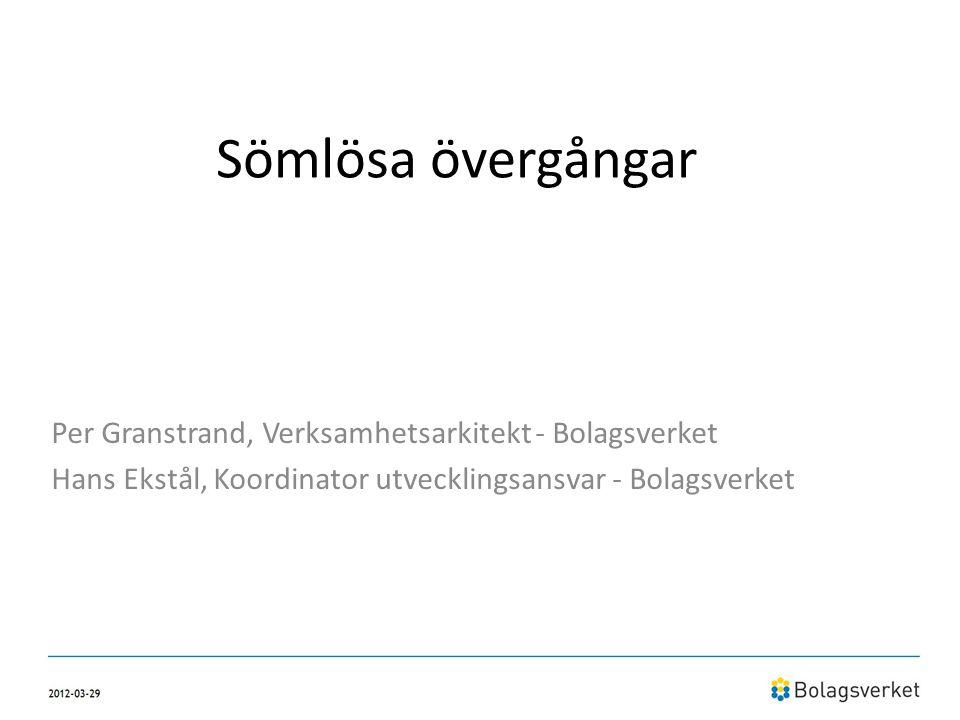 Sömlösa övergångar Per Granstrand, Verksamhetsarkitekt - Bolagsverket
