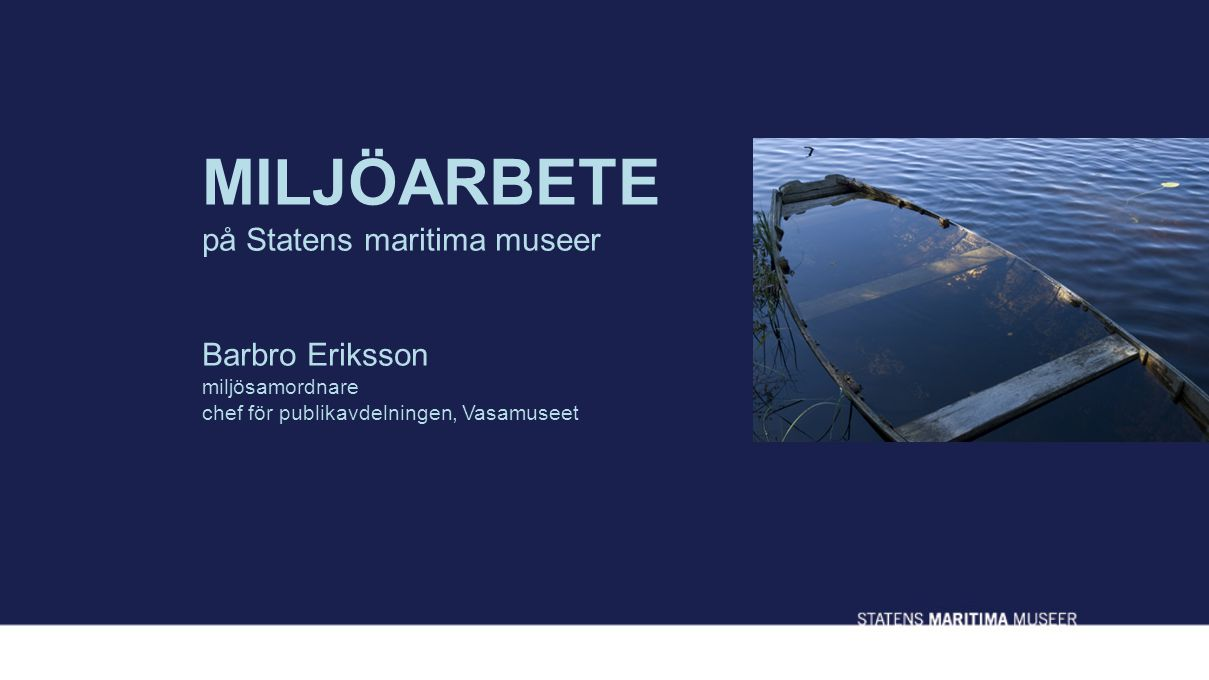 MILJÖARBETE på Statens maritima museer
