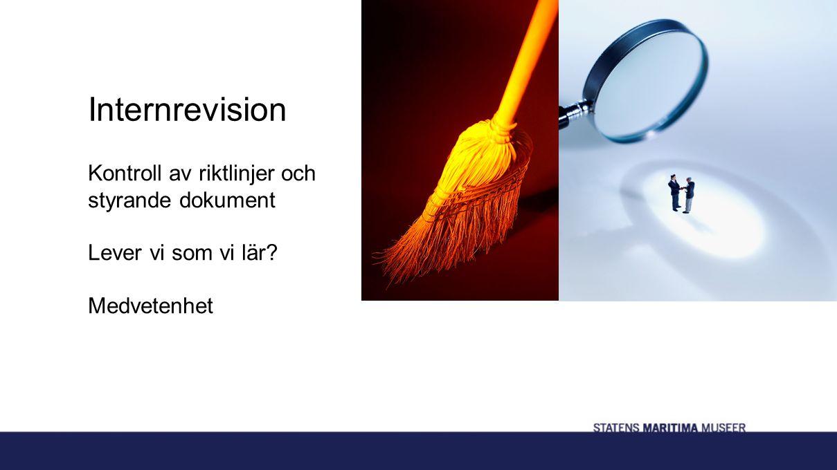 Internrevision Kontroll av riktlinjer och styrande dokument