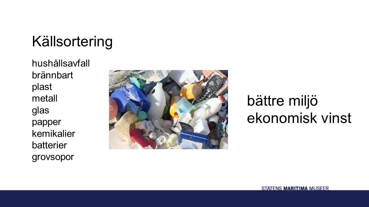 Källsortering bättre miljö ekonomisk vinst hushållsavfall brännbart