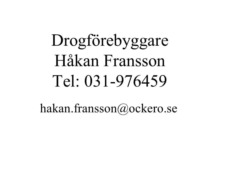 Drogförebyggare Håkan Fransson Tel: 031-976459