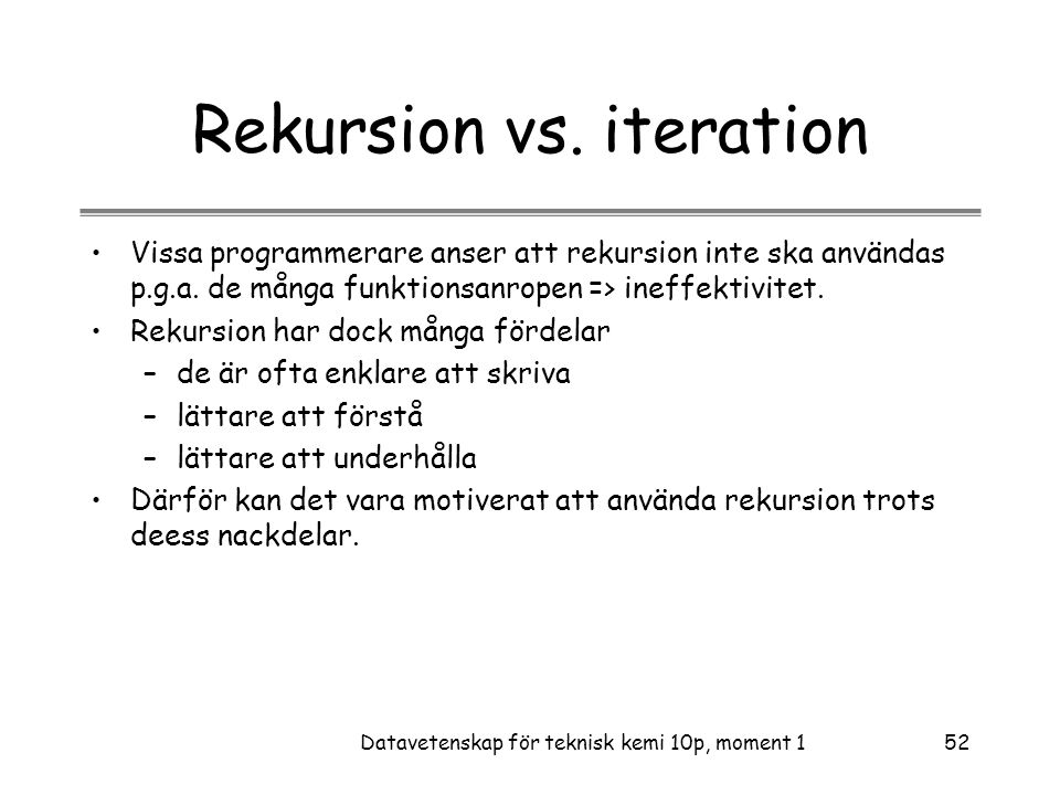 Rekursion vs. iteration